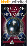 Escape from Helmira: The Great Civil War Prison Escape (Dyna-Tyme Genetics Time Travel Series Book 2)