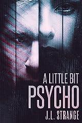 A Little Bit Psycho Kindle Edition