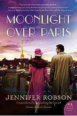 Moonlight Over Paris: A Novel Kindle Edition