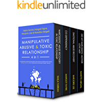 Manipulative, Abusive & Toxic Relationship, 4 in 1: Co-Dependency, Emotional & Narcissistic Abuse Recovery (Dealing with…