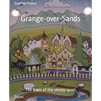 Grange-over-Sands: The town of the sleepy quiet (English Edition)