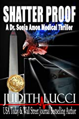 Shatter Proof: A Sonia Amon, MD Medical Thriller (Dr. Sonia Amon Medical Thrillers Book 1) Kindle Edition