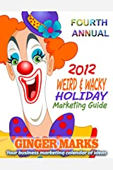 2012 Weird & Wacky Holiday Marketing Guide Kindle Edition