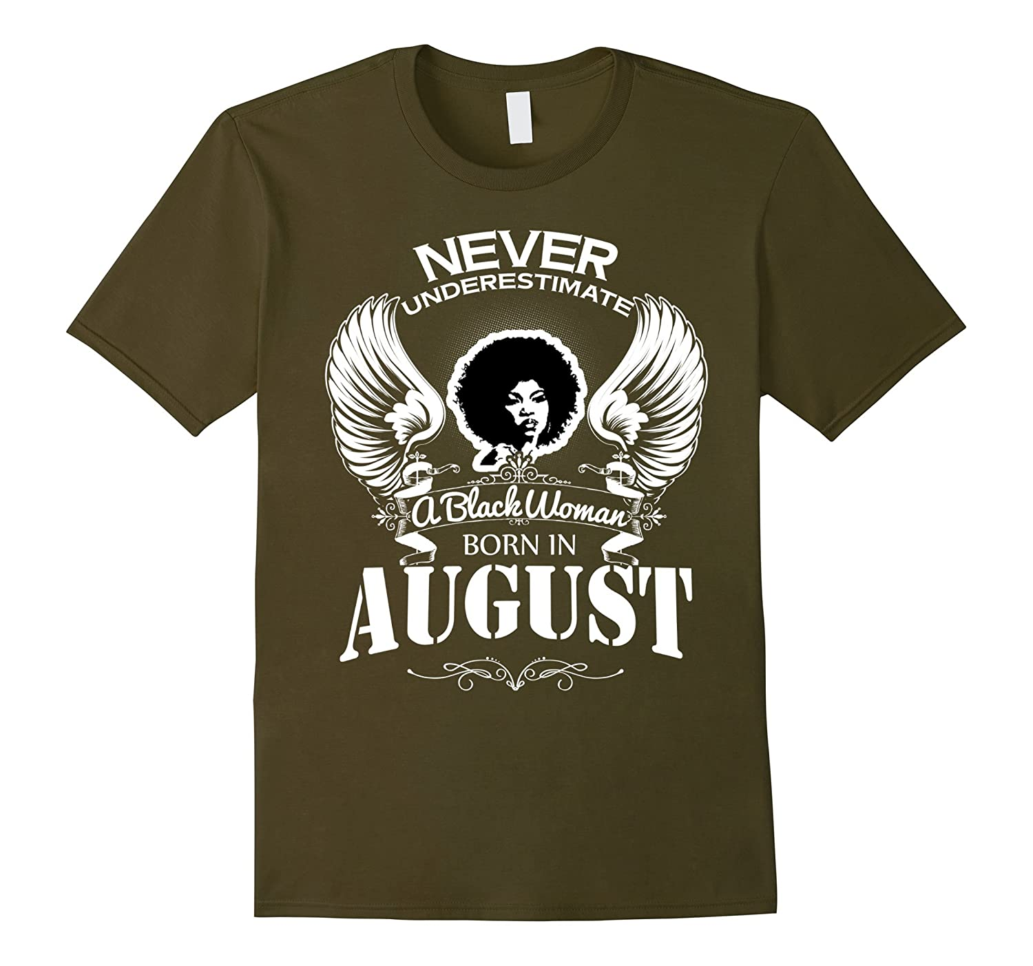 Never Underestimate A Black Woman Born In August Shirt-CD