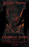 Chadwick Yates and the Coulsby Gentlemen's Club (The Adventures of Chadwick Yates Book 5)