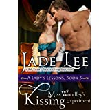 Miss Woodley's Kissing Experiment (A Lady's Lessons, Book 3): Regency Romance