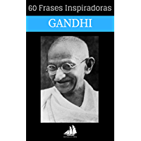 60 Frases Inspiradoras Mahatma Gandhi (Spanish Edition)