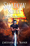 Shadow Souls (The Mal'Ak Cycle Book 1)