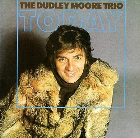 Dudley Moore Trio - Today
