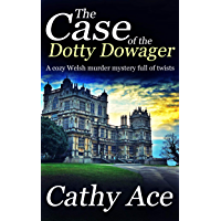 THE CASE OF THE DOTTY DOWAGER a cozy Welsh murder mystery full of twists (WISE Enquiries Agency Mysteries Book 1…