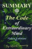 Summary - The Code of Extraordinary Mind: By Vishen Lakhiani - 10 Unconventional Laws to Redefine Your Life and Succeed On Your Own Terms (The Code of ... - Book, Paperback, Hardcover, Summary)