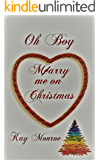 Oh Boy: M(e)arry me on Christmas
