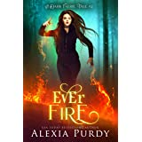 Ever Fire (A Dark Faerie Tale Book 2)
