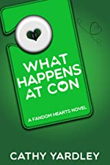 What Happens at Con: A Geek Girl Rom Com (Fandom Hearts Book 4) Kindle Edition
