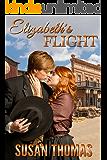 Elizabeth's Flight: a tale of loving discipline out west