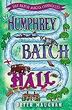 Sir Humphrey of Batch Hall (The Batch Magna Chronicles Book 2)