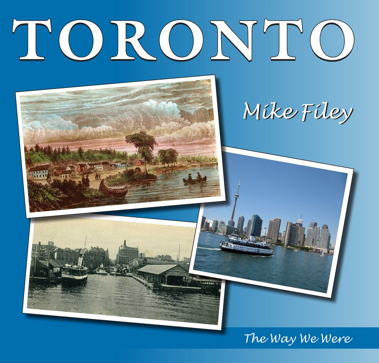 Toronto: The Way We Were: Amazon.es: Filey, Mike: Libros en ...