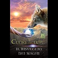 Il cuore del lupo - parte 4: Il risveglio dei maghi
