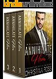 Annihilate Him: Omnibus (Complete Vols. 1-3, The Annihilate Him Series)