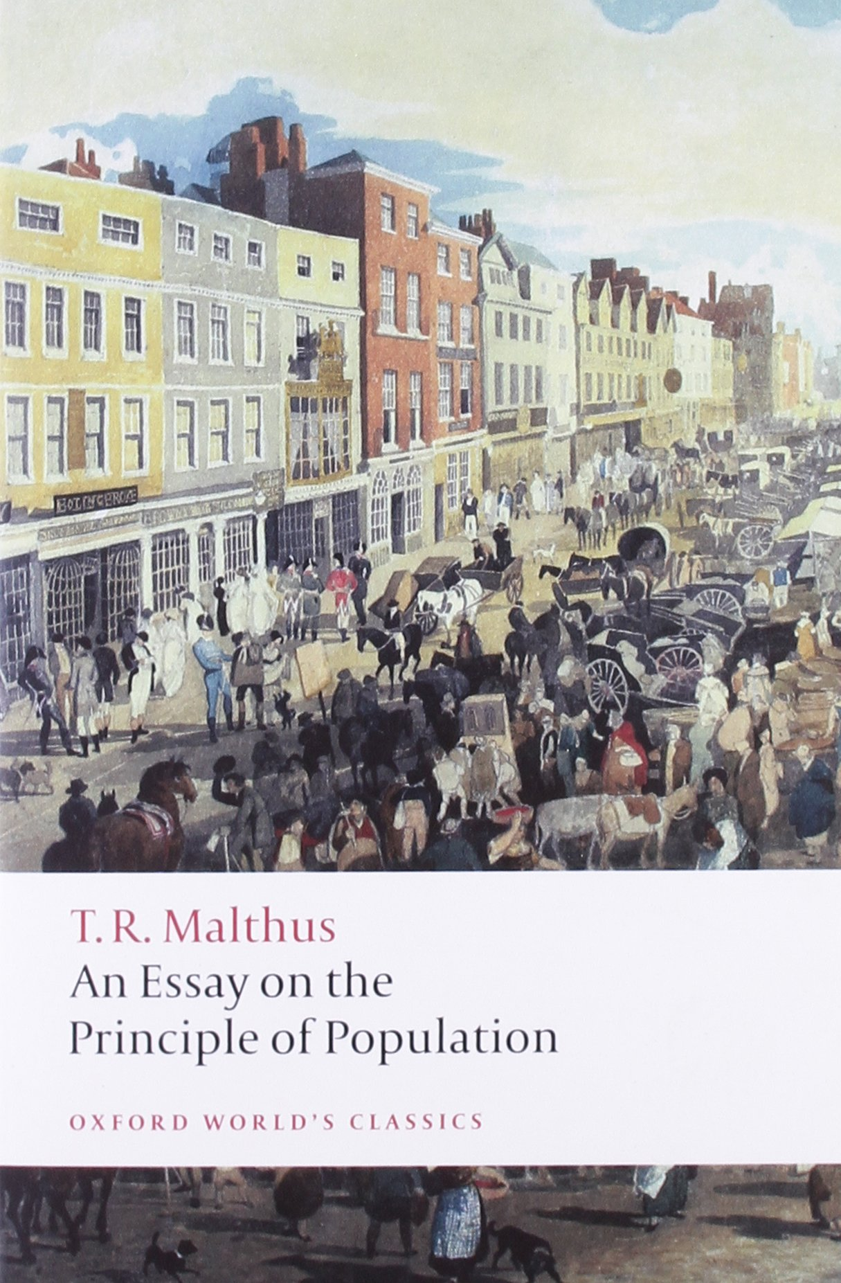 an essay on the principle of population oxford world s classics an essay on the principle of population oxford world s classics co uk thomas malthus geoffrey gilbert 9780199540457 books