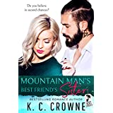Mountain Man's Best Friend's Sister: An Enemies to Lovers Romance (Mountain Men of Liberty Book 13)