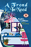 A FROND IN NEED: A Flower Shop Mystery Summer Novella (Flower Shop Mystery Series Book 22)