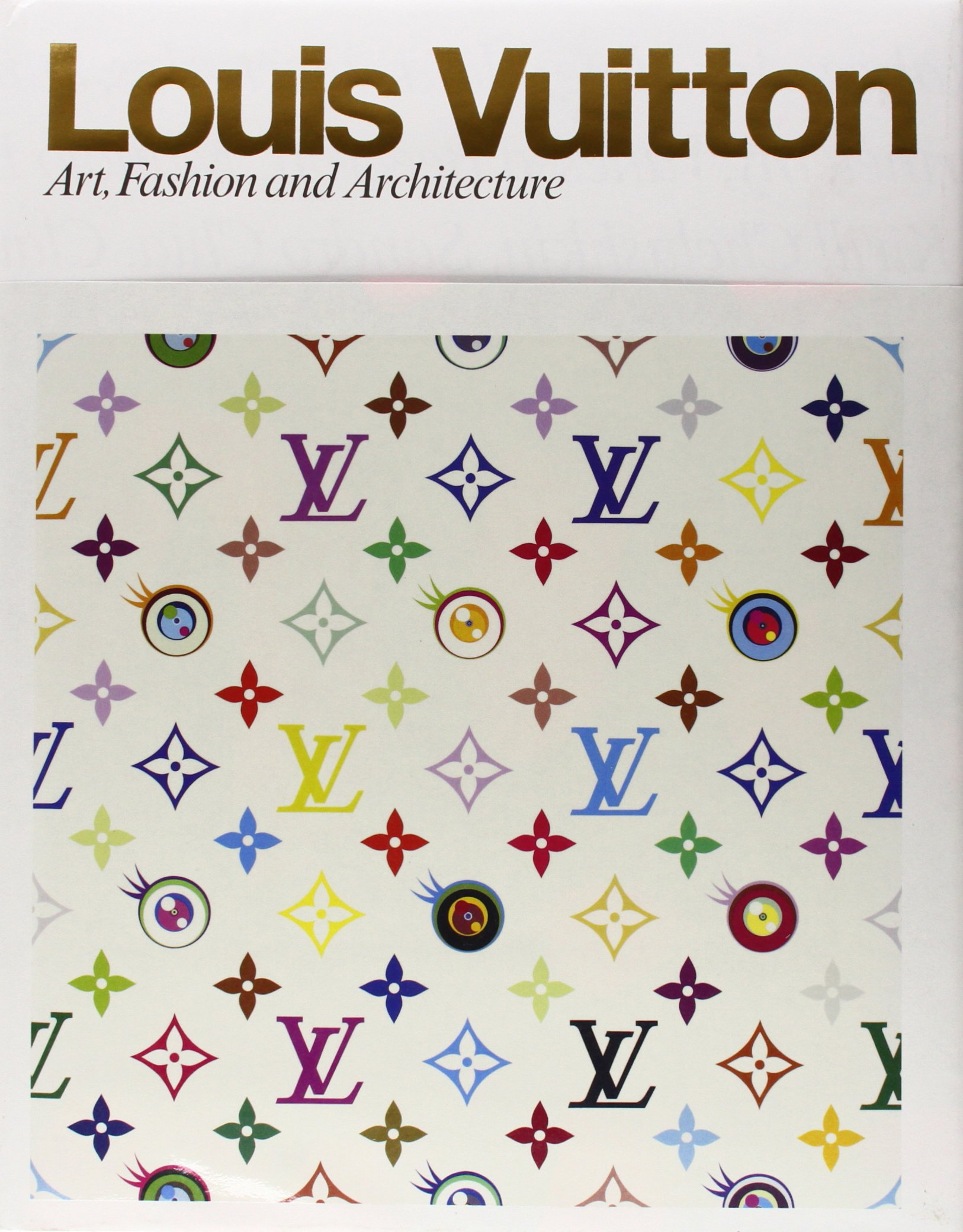 Louis Vuitton Art Fashion and Architecture Jill Gasparina