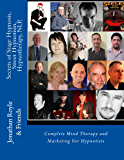 Secrets of Stage Hypnosis, Street Hypnotism, Hypnotherapy, NLP, Complete Mind Therapy & Marketing For Hypnotists