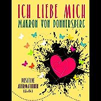 Ich liebe mich ... (Gelb): Positive Affirmationen (Die Kraft unserer Gedanken) (German Edition)
