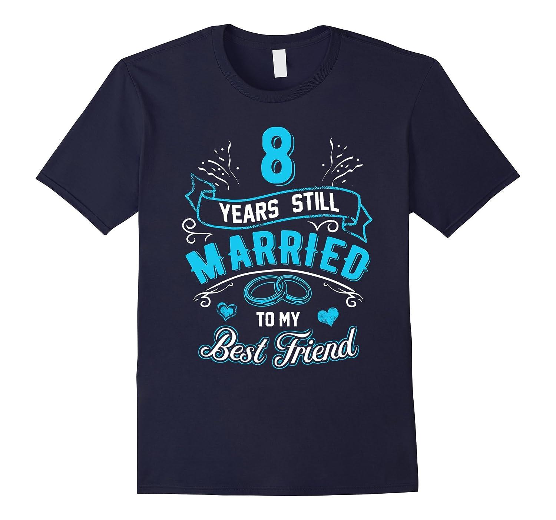 8th Wedding Anniversary T-Shirt 8 years still Married 2009-Art