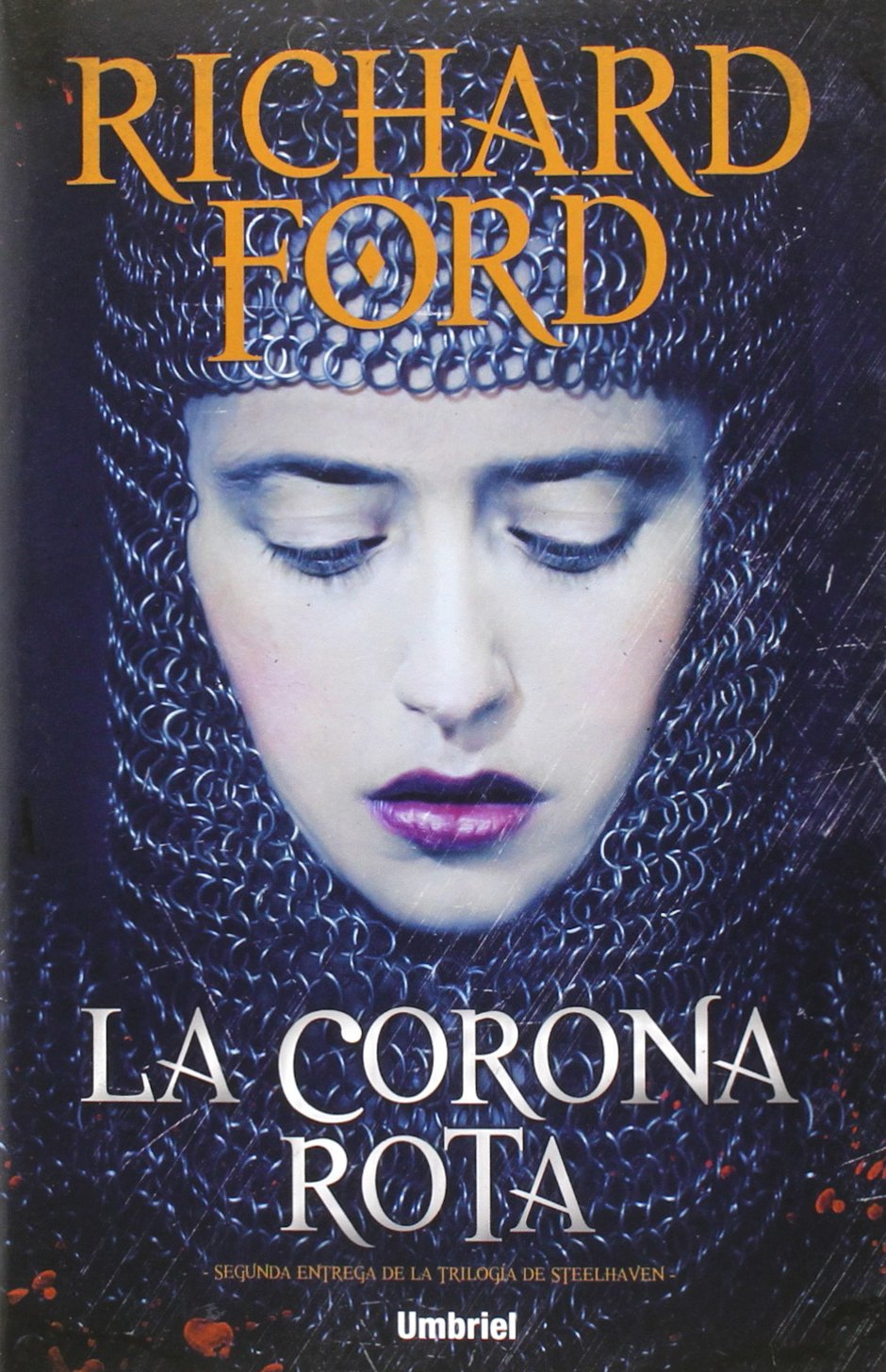 La Corona Rota (Umbriel narrativa) Tapa blanda – 16 feb 2015 RICHARD FORD Umbriel Editores 8492915595 Fantasy fiction.