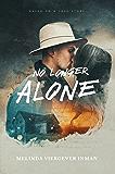 No Longer Alone: Based on a True Story