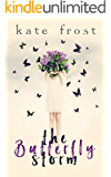 The Butterfly Storm: An evocative, heartwarming romance (The Butterfly Storm Book 1) (English Edition)