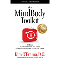 The MindBodyToolkit - 10 Tools to Instantly Increase Your Energy, Enhance Productivity, and Even Reverse Disease