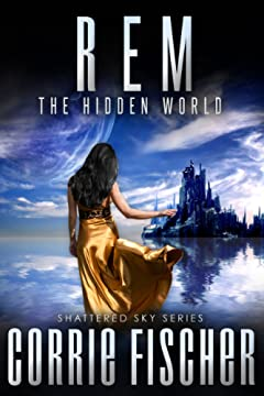 R.E.M.: The Hidden World (Shattered Sky Series Book 1)