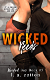 Wicked Needs: An Enemies-to-Lovers Standalone Romance (Wicked Bay Book 5)
