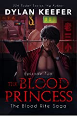 The Blood Princess: Episode Two: A Vampire Dark Fantasy Novel (The Blood Rite Saga: Season One Book 2) Kindle Edition