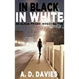 In Black In White (Alicia Friend Book 2)
