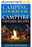 Camping Cookbook: Campfire Grilling Recipes (English Edition)