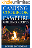 Camping Cookbook: Campfire Grilling Recipes (Camp Cooking Book 2)