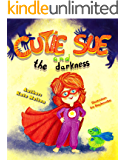 "Rhyming Book for Toddlers: ""Cutie Sue and the Darkness"": A Bedtime Story Your Kids Will Absolutely Love! (Picture Book, Rhyming Childrens book, Preschool book, Ages 3-6) (Cutie Sue Series 1)"