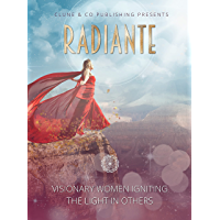 Radiante: Visionary Women Igniting the Light in Others