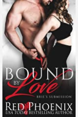 Bound by Love (Brie's Submission Book 17) Kindle Edition