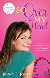 So Over My Head (The Charmed Life Book 3)