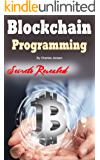 Blockchain: Programming, Ethereum, and Cryptocurrency Guide (English Edition)