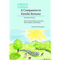 A Companion to Familia Romana: Based on Hans Ørberg's Latine Disco, with Vocabulary and Grammar (Lingua Latina)