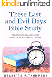 These Last and Evil Days Bible Study