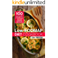 Low-FODMAP Diet Cookbook: Top 100 Low-FODMAP Recipes to Soothe Your Gut and Conquer Digestive Disorders
