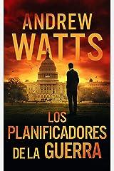 Los planificadores de la guerra (Los planificadores de la guerra nº 1) (Spanish Edition) Kindle Edition