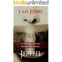 I am Jezebel: A Jehovah's Witness Breaks Her Silence
